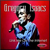 Link Me on the Internet by Gregory Isaacs