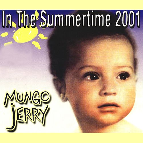 In the Summertime 2001 by Mungo Jerry