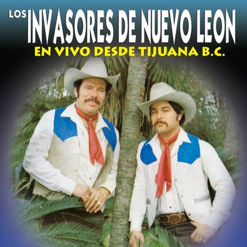 En Vivo Desde Tijuana B.C. by Los Invasores De Nuevo Leon