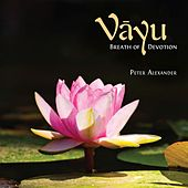 Vayu, Breath Of Devotion by Peter Alexander