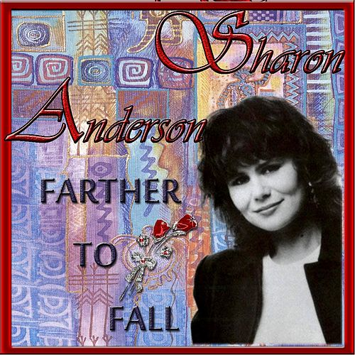 Farther to Fall by Sharon Anderson