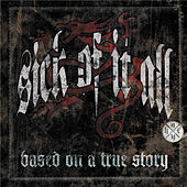 Based On A True Story by Sick Of It All