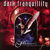 Skydancer / Of Chaos And Eternal Night by Dark Tranquillity