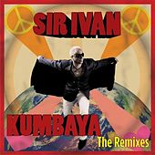 Kumbaya (The Radio Mixes) by Sir Ivan