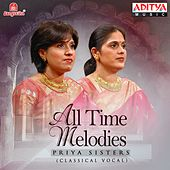 All Time Melodies by Priya Sisters