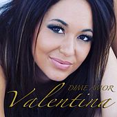 Dime Amor by Valentina