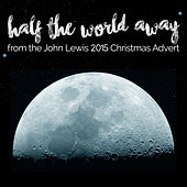 Half the World Away (From the John Lewis - Man on the Moon