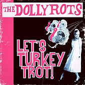 Let's Turkey Trot by The Dollyrots