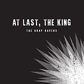 At Last, the King by The Gray Havens