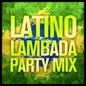 LATINO LAMBADA (Party Mix) by Various Artists