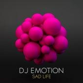 Sad Life by DJ E Motion