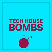 Tech House Bombs, Vol. 3 by Various Artists