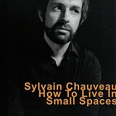 How to Live in Small Spaces by Sylvain Chauveau