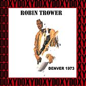 Ebbets Field, Denver, June 8th, 1973 (Doxy Collection, Remastered, Live on Fm Broadcasting) von Robin Trower