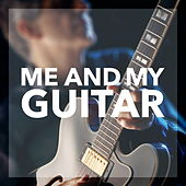 Me and My Guitar by Various Artists