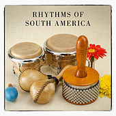 Rhythms Of South America by Various Artists