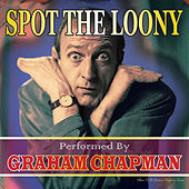 Spot the Loony by Graham Chapman