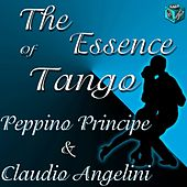 The essence of tango - peppino principe & claudio angelini by Various Artists