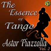 The Essence of Tango: Astor Piazzolla, Vol. 2 by Astor Piazzolla