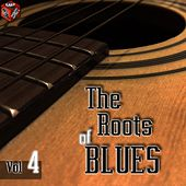 The Roots of Blues, Vol. 4 by Various Artists
