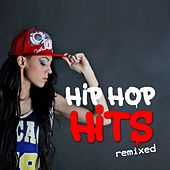 Hip Hop Hits (Remixed) by Various Artists
