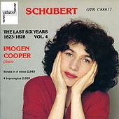 Schubert: The Last Six Years 1823-1828 Vol. 4 by Imogen Cooper