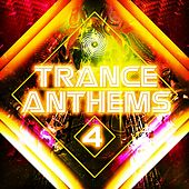 Trance Anthems 4 by Various Artists
