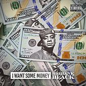 I Want Some Money by Big Bank Black
