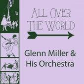 All Over The World von Glenn Miller