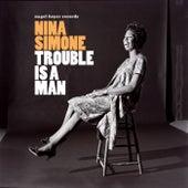 Trouble Is a Man von Nina Simone