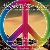 Melodies for Peace (Unforgettable Melodies for a Better World) by Various Artists