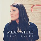 Meanwhile by Abby Baker