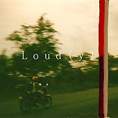 Loud(y) by Lewis Del Mar