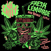 Fresh Lemonade (Bad Royale Remix) [feat. Captain Planet & Jahdan Blakkamoore] - Single by We Chief