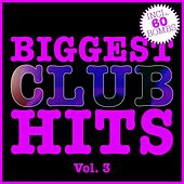 Biggest Club Hits, Vol. 3 (60 Radio Edits) by Various Artists