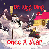 Once a Year by Dr. Ring-Ding