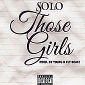 Those Girls by Solo