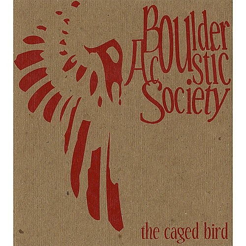 The Caged Bird by Boulder Acoustic Society