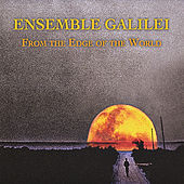From the Edge of the World by Ensemble Galilei