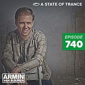A State Of Trance Episode 740 by Various Artists
