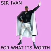 For What It's Worth (The Radio Mixes) by Sir Ivan