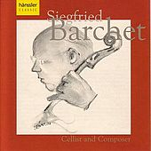 Sigfried Barchet - Cellist And Composer by Sigfried Barchet