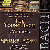 Johann Sebastian Bach: The Young Bach - A Virtuoso by Kay Johannsen