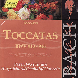 Johann Sebastian Bach: Toccatas BWV 910-916 by Peter Watchorn