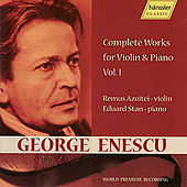 George Enescu: Complete Works for Violin & Piano Vol. I by Remus Azoitei