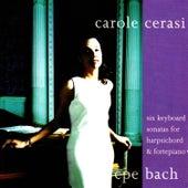 C.P.E. Bach: 6 Keyboard Sonatas by Carole Cerasi