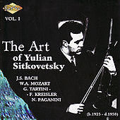 SITKOVETSKY, Yulian: Art of Yulian Sitkovetsky (The), Vol. 1 by Various Artists