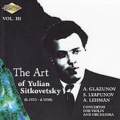 SITKOVETSKY, Yulian: Art of Yulian Sitkovetsky (The), Vol. 3 by Yulian Sitkovetsky