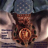 Heroes, Lost And Fallen by US Air Force Band Of Mid America