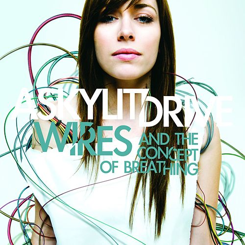 Wires...And The Concept Of Breathing by A Skylit Drive